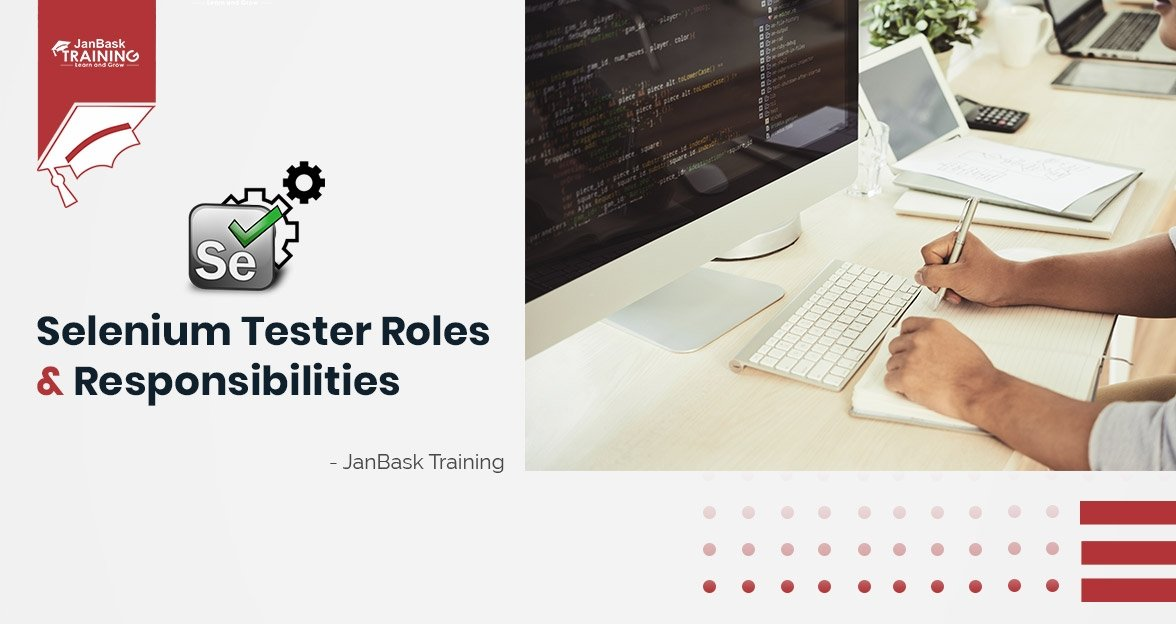 Selenium Automation Tester Roles and Responsibilities